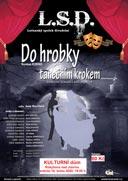 Divadlo: Do hrobky tanečním krokem